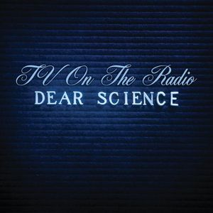 Weird Science: TV On the Radio's Dear Science Album