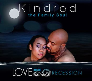 Love Has No Limit: Kindred The Fmaily Soul