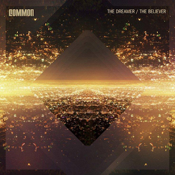 Common - The Dreamer / The Believer LP Cover